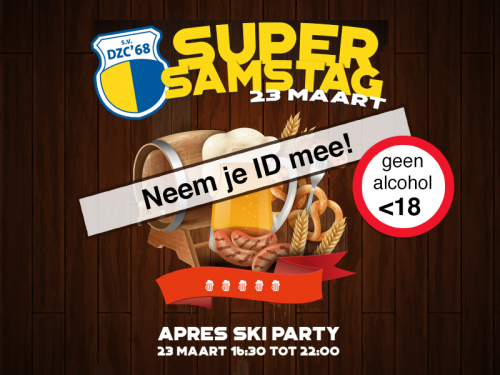 Super Samstag 23 maart - na afloop Apres Ski Party